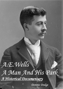 A.E Wells: A Man and His Park