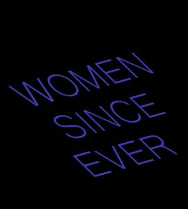 Women Since Ever