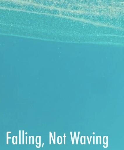 Falling, Not Waving