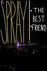 Spray!: The Best Friend