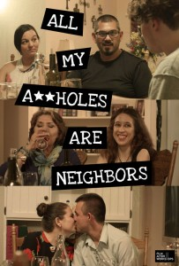 All My A**Holes Are Neighbors