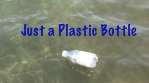 Just a Plastic Bottle